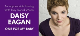 Post image for Cabaret Review: DAISY EAGAN: ONE FOR MY BABY (Rockwell Table & Stage)