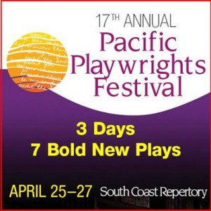 South Coast Repertory's 17th Annual Pacific Playwrights Festival - POSTER