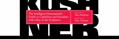 Post image for Bay Area Theater Preview: Tony Kushner's THE INTELLIGENT HOMOSEXUAL'S GUIDE TO CAPITALISM AND SOCIALISM WITH A KEY TO THE SCRIPTURES (Berkeley Rep)
