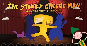 Post image for Regional Theater Review: THE STINKY CHEESE MAN AND OTHER FAIRLY STUPID TALES (South Coast Rep)