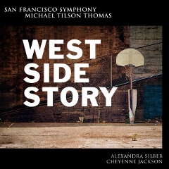 Post image for CD Review: WEST SIDE STORY (San Francisco Symphony, First Ever Complete Concert Performance)