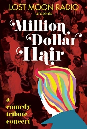 Post image for Los Angeles Theater Review: MILLION DOLLAR HAIR – A COMEDY TRIBUTE CONCERT (Lost Moon Radio)