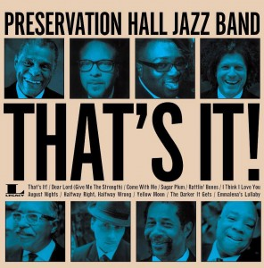 PRESERVATION HALL JAZZ BAND's new CD, THAT'S IT!