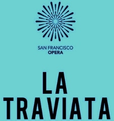 Post image for San Francisco Opera Preview: LA TRAVIATA (SF Opera)