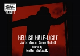 Post image for Chicago Theater Review: HELLISH HALF-LIGHT: Shorter Plays of Samuel Beckett (Mary-Arrchie)