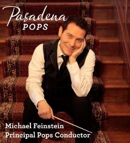 Pasadena Pops' Principal Conductor Michael Feinstein - POSTER