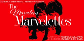 Post image for Chicago Theater Review: THE MARVELOUS MARVELETTES (Black Ensemble Theater)