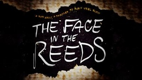 Post image for Los Angeles Theater Review: THE FACE IN THE REEDS (Ruskin Group Theatre in Santa Monica)