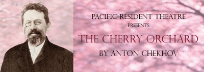 Post image for Los Angeles Theater Review: THE CHERRY ORCHARD (Pacific Resident Theatre in Venice)