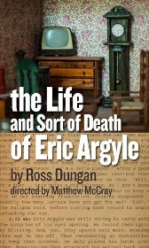 Post image for Los Angeles Theater Review: THE LIFE AND SORT OF DEATH OF ERIC ARGYLE (Son of Semele Ensemble)