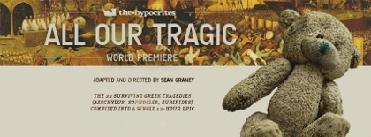 Post image for Chicago Theater Review: ALL OUR TRAGIC (The Hypocrites at The Den Theatre)