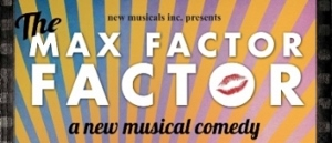 Post image for Los Angeles Theater Review: THE MAX FACTOR FACTOR (New Musicals Inc. at Noho Arts Center)