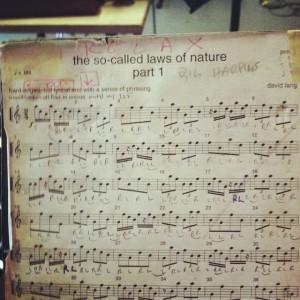 DAVID LANG's 'the so-called laws of nature' sheet music - courtesy of Adam Sliwinski