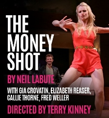 Post image for Off-Broadway Theater Review: THE MONEY SHOT (MCC Theatre at Lucille Lortel)