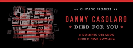 Post image for Chicago Theater Review: DANNY CASOLARO DIED FOR YOU (TimeLine Theatre Company)