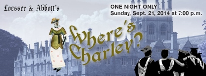 Post image for Los Angeles Theater Preview: WHERE'S CHARLEY? (Musical Theater West in Long Beach)