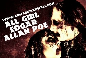 Post image for Chicago Theater Review: ALL GIRL EDGAR ALLAN POE (The Chicago Mammals)