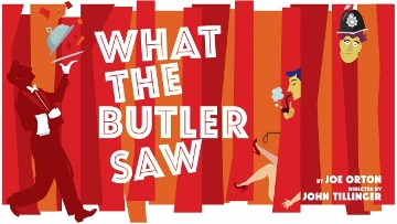 Post image for Los Angeles Theater Review: WHAT THE BUTLER SAW (Mark Taper Forum)
