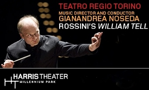 Post image for Chicago / Tour Opera Review: WILLIAM TELL (Teatro Regio Torino at the Harris Theater)