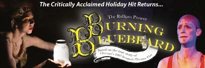 Post image for Chicago Theater Preview: BURNING BLUEBEARD (The Ruffians at Theater Wit)