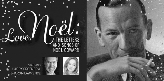 Post image for Los Angeles Theater Preview: LOVE, NOËL: THE LETTERS AND SONGS OF NOËL COWARD (The Wallis)