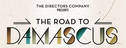 Post image for Off-Broadway Theater Review: THE ROAD TO DAMASCUS (The Directors Company at 59E59 Theaters)