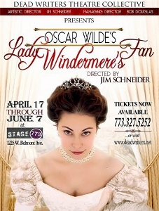 Post image for Chicago Theater Review: LADY WINDERMERE'S FAN (Dead Writers Theatre Collective at Stage 773)