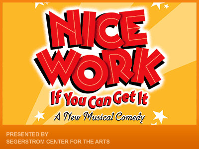 Post image for Regional Theater Preview: NICE WORK IF YOU CAN GET IT (National Tour at Segerstrom Center for the Arts)