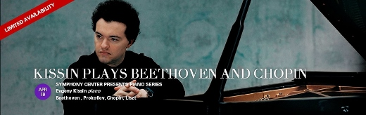 Post image for Chicago Music Preview: KISSIN PLAYS BEETHOVEN, PROKOFIEV, CHOPIN & LISZT (Symphony Center)
