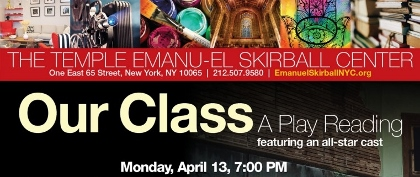 Post image for Off-Broadway Theater Review: OUR CLASS (The Temple Emanu-El, Skirball Center)