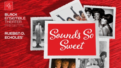 Post image for Chicago Theater Review: SOUNDS SO SWEET (Black Ensemble Theater)