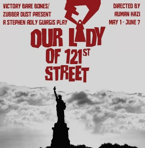 Post image for Los Angeles Theater Review: OUR LADY OF 121ST STREET (Victory Theatre in Burbank)