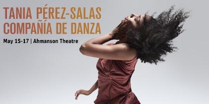 Post image for Regional Dance Preview: TANIA PÉREZ-SALAS COMPAÑIA DE DANZA (Ahmanson Theatre)