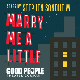 Post image for Los Angeles Theater Review: MARRY ME A LITTLE (Good People Theater Company at the Hollywood Fringe)