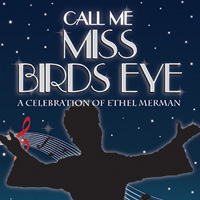 Post image for San Francisco Theater Review: CALL ME MISS BIRDS EYE: A CELEBRATION OF ETHEL MERMAN (A.C.T.)