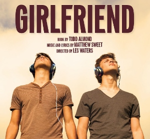 Post image for Los Angeles Theater Review: GIRLFRIEND (Kirk Douglas Theatre in Culver City)