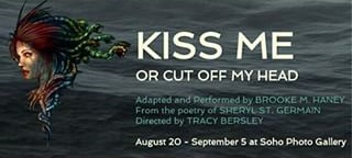 Post image for Off-Off-Broadway Theater Review: KISS ME OR CUT OFF MY HEAD (Soho Photo Gallery)