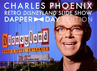 Post image for Regional Theatre Preview: CHARLES PHOENIX: RETRO DISNEYLAND SLIDE SHOW AT DAPPER DAY (AMC Theaters in Downtown Disney in Anaheim)