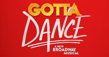 Post image for Theater Review: GOTTA DANCE (Pre-Broadway World Premiere at Bank of America Theatre in Chicago)