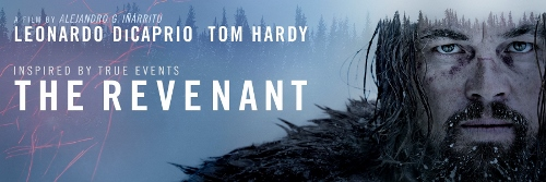 Post image for Film Review: THE REVENANT (directed by Alejandro González Iñárritu)