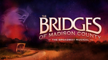 Post image for Theater Review: THE BRIDGES OF MADISON COUNTY (U.S. National Tour)