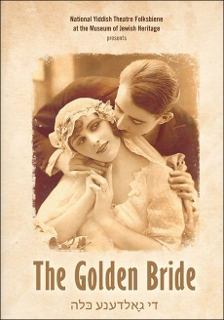 Post image for Off-Broadway Theater Review: THE GOLDEN BRIDE (National Yiddish Theatre Folksbiene)