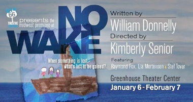 Post image for Chicago Theater Review: NO WAKE (Route 66 Theatre Company at Greenhouse Theater Center)