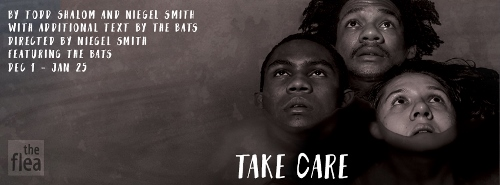 Post image for Off-Off-Broadway Theater Review: TAKE CARE (The Bats at the Flea Theater)
