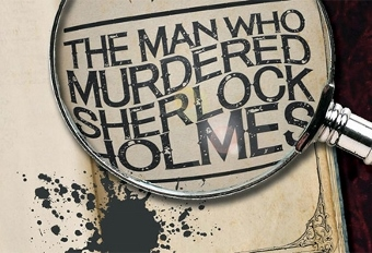 Post image for Chicago Theater Review: THE MAN WHO MURDERED SHERLOCK HOLMES (Mercury Theater Chicago)
