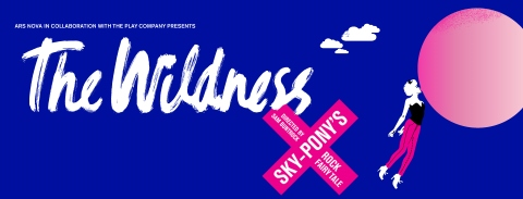 Post image for Off-Broadway Theater Review: THE WILDNESS: SKY-PONY'S ROCK FAIRY TALE (Ars Nova)