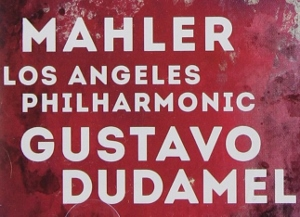 Post image for Los Angeles Music Preview: MAHLER 3 & DUDAMEL (Los Angeles Philharmonic at Disney Hall)