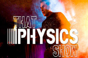 Post image for Off-Broadway Theater Review: THAT PHYSICS SHOW (The Elektra Theatre)