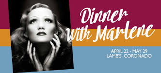 Post image for San Diego Theater Review: DINNER WITH MARLENE (Lamb's Players Theatre in Coronado)