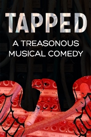 Post image for Chicago Theater Review: TAPPED: A TREASONOUS MUSICAL COMEDY (Forth Story Productions at Theater Wit)